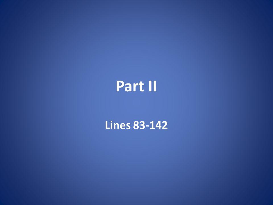 Part II Lines 83-142