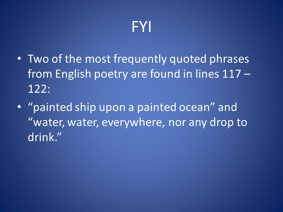 FYI Two of the most frequently quoted phrases from English poetry are found in lines 117 – 122: