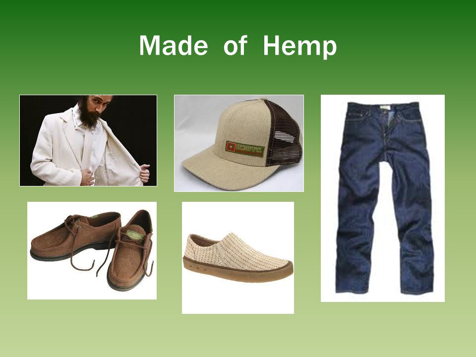 Made of Hemp Hemp can be processed in a primitive way or using the newest tech avail like cottonizing.