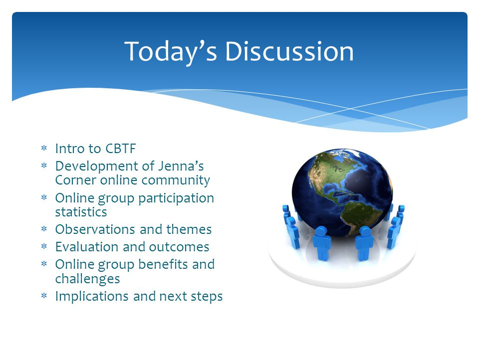 Today's Discussion Intro to CBTF