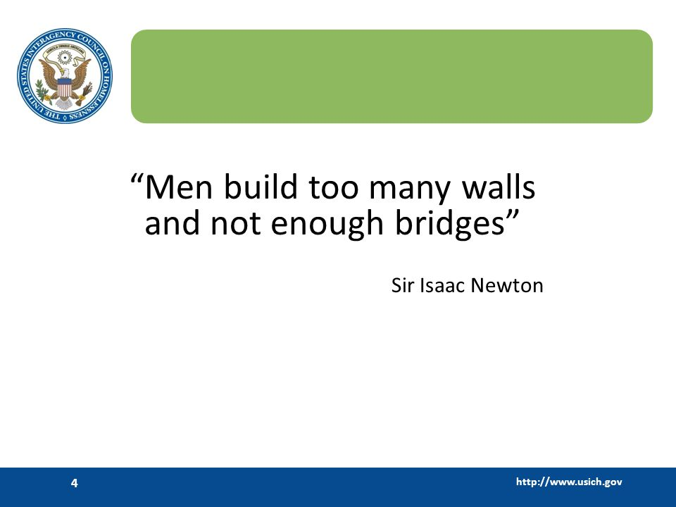 Men build too many walls and not enough bridges Sir Isaac Newton