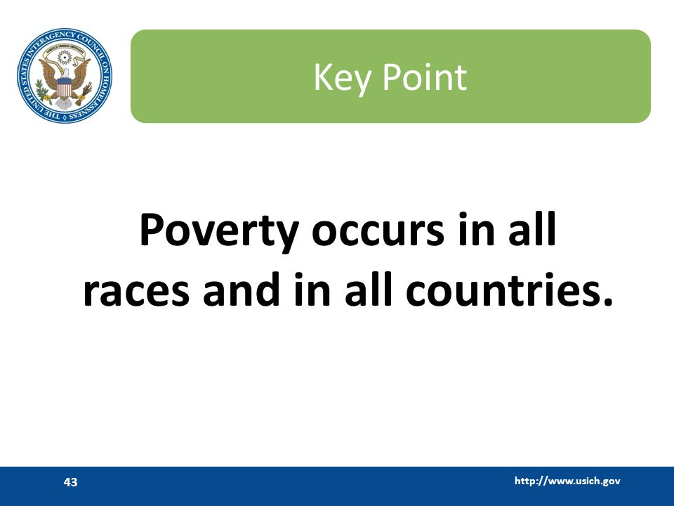 Poverty occurs in all races and in all countries.