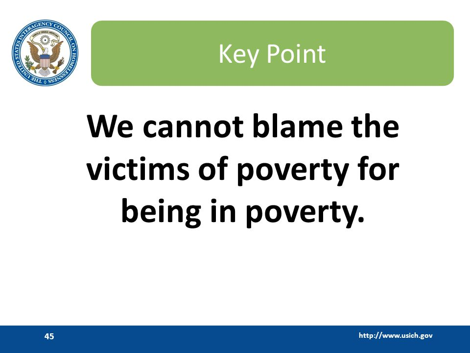 We cannot blame the victims of poverty for being in poverty.