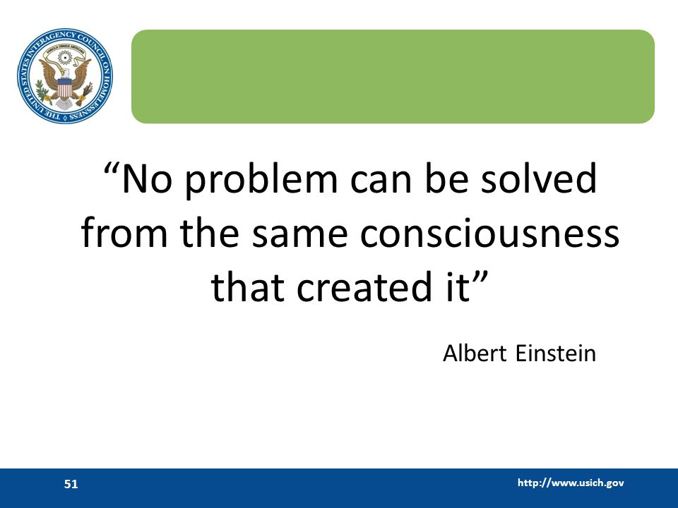 No problem can be solved from the same consciousness that created it
