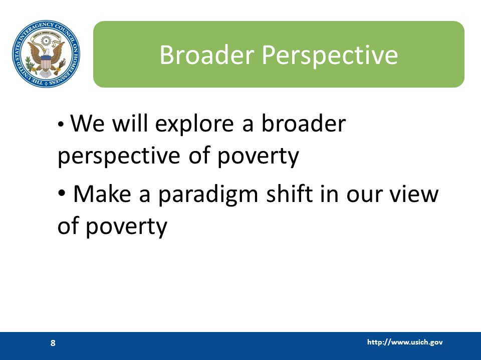 Broader Perspective Make a paradigm shift in our view of poverty