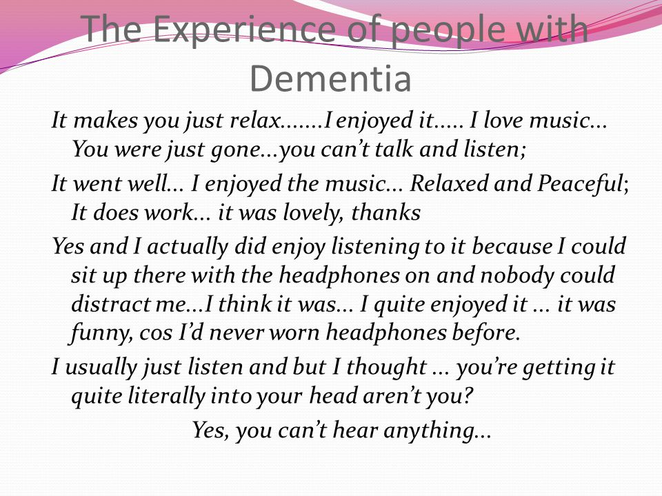 The Experience of people with Dementia