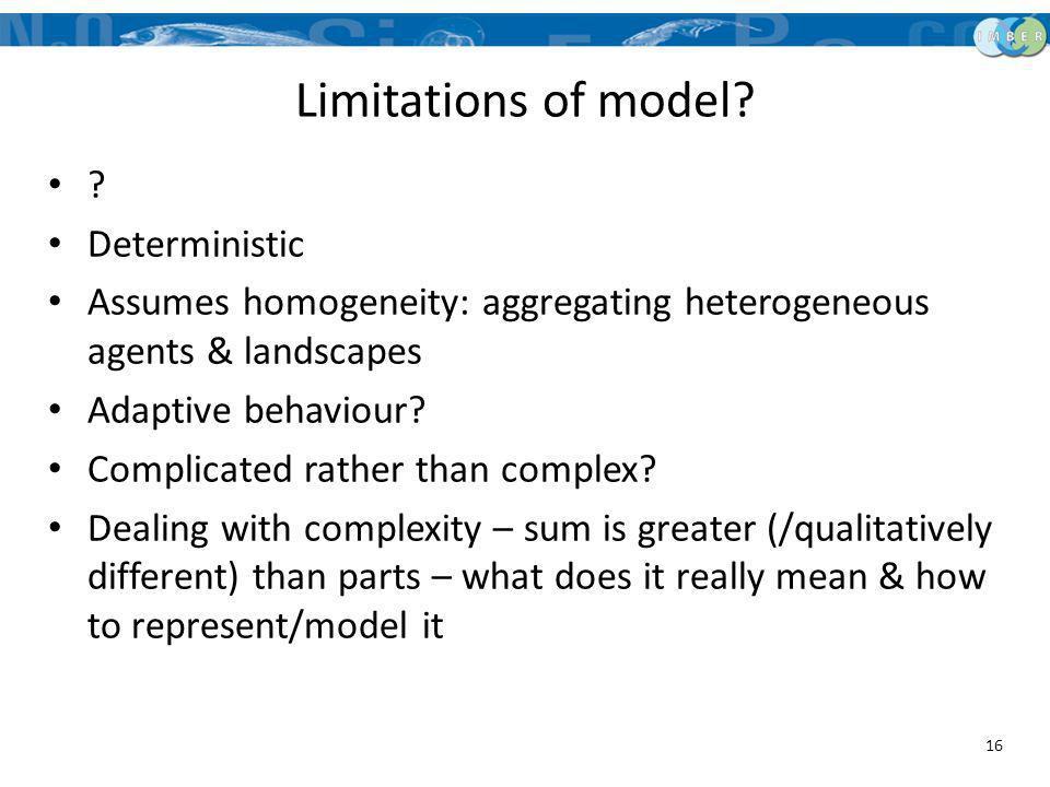 Limitations of model Deterministic