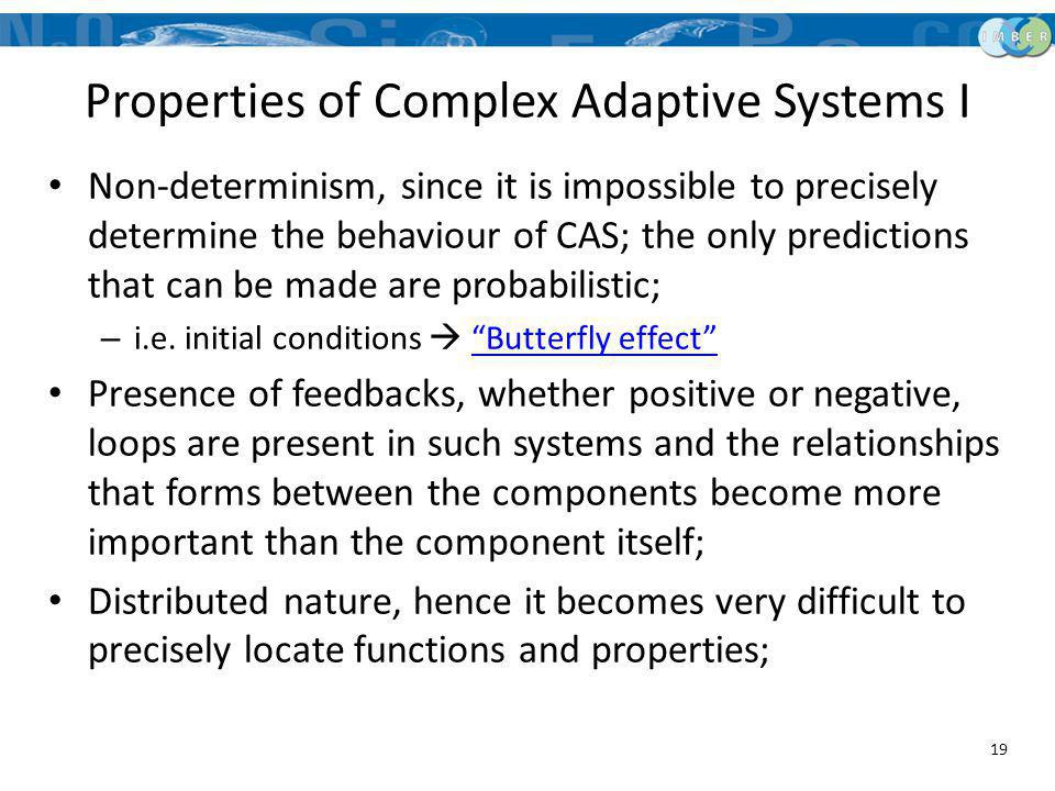 Properties of Complex Adaptive Systems I
