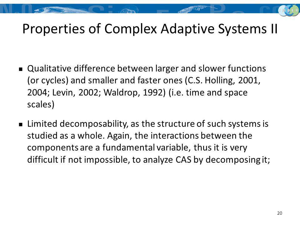 Properties of Complex Adaptive Systems II