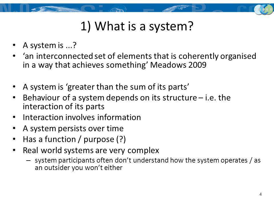 1) What is a system A system is ...