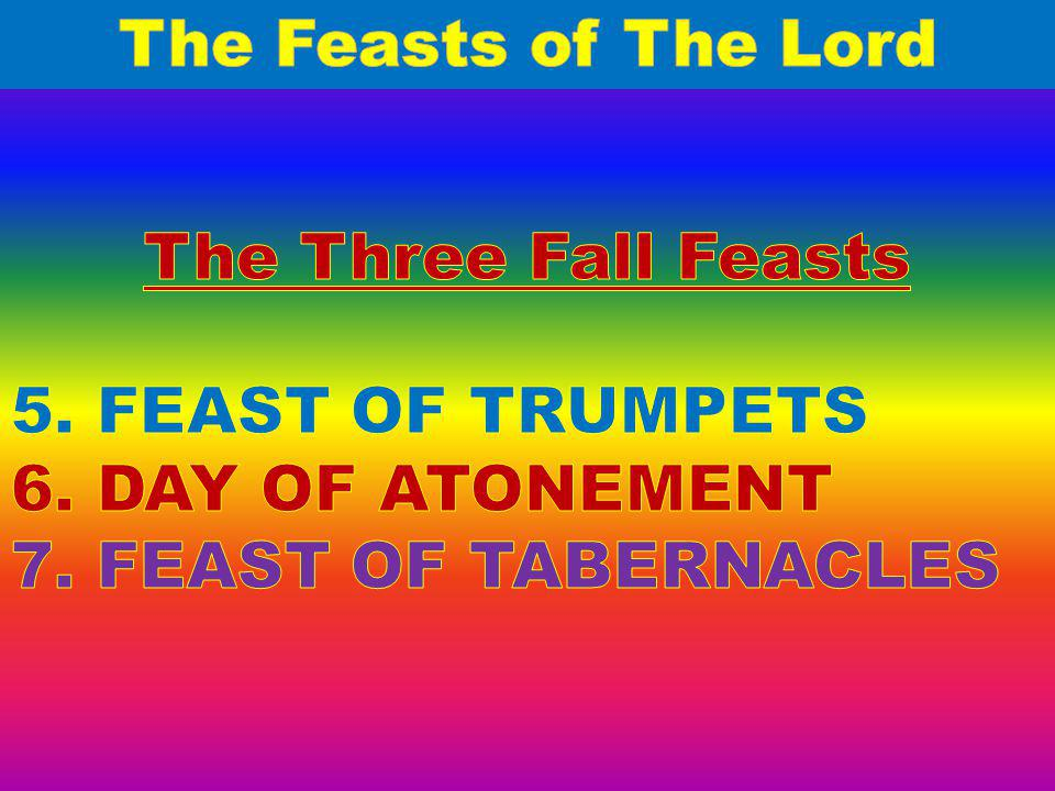 The Feasts of The Lord The Three Fall Feasts. 5.