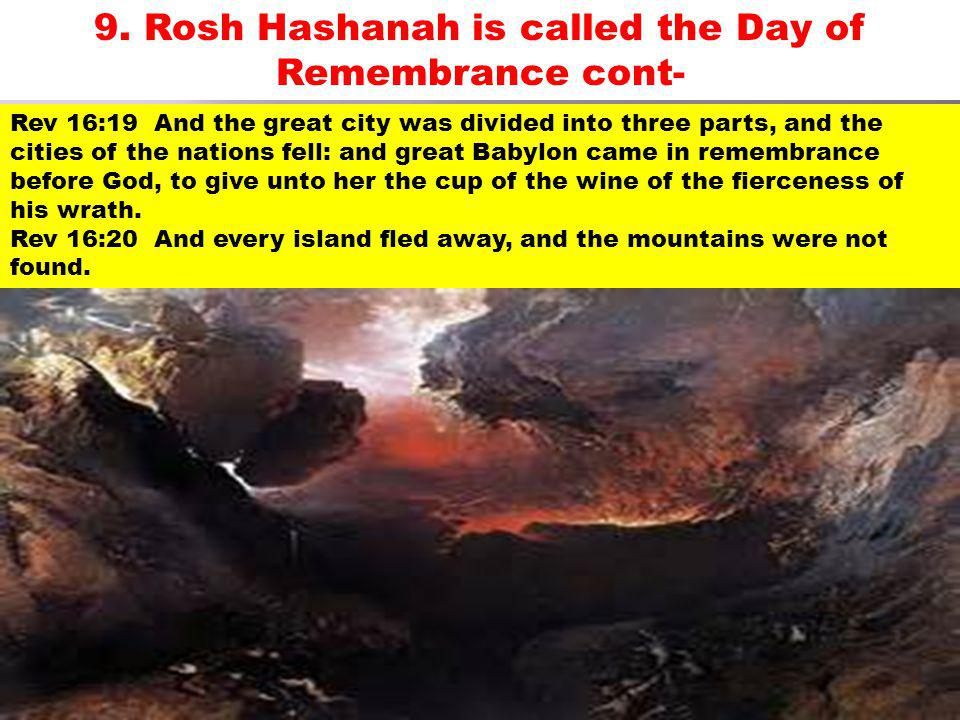 9. Rosh Hashanah is called the Day of Remembrance cont-
