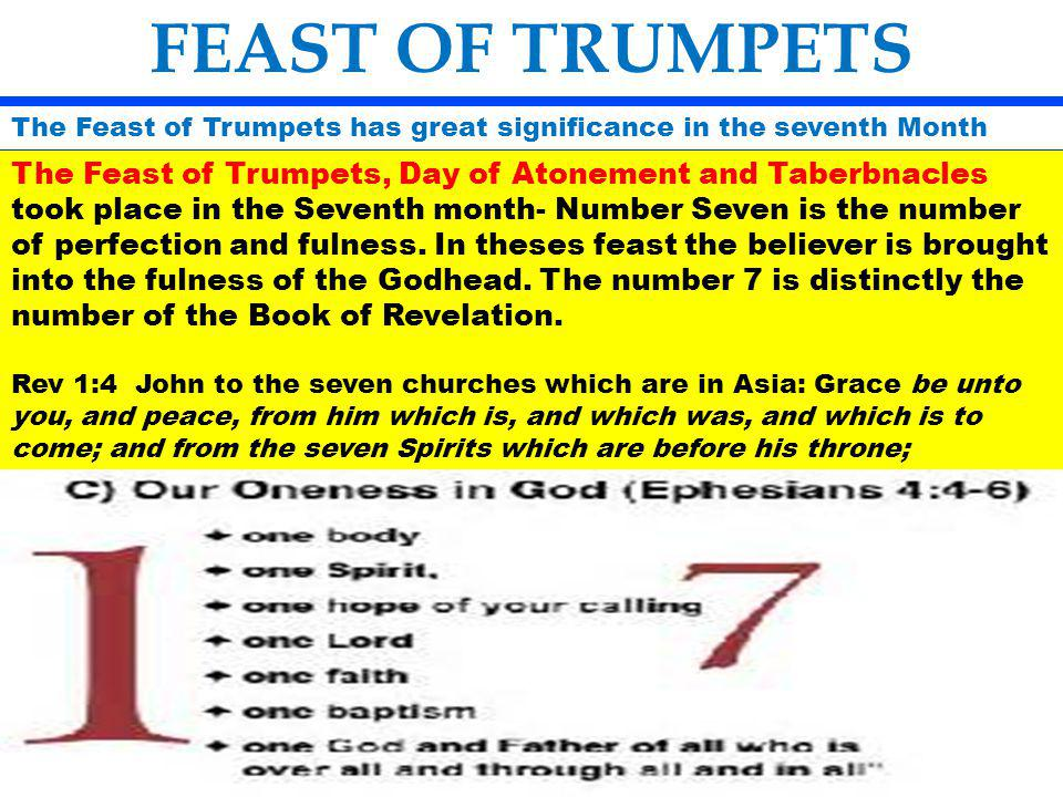 FEAST OF TRUMPETS The Feast of Trumpets has great significance in the seventh Month.