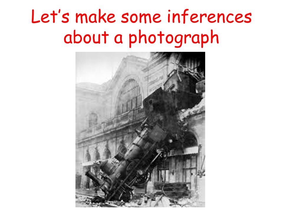 Let's make some inferences about a photograph