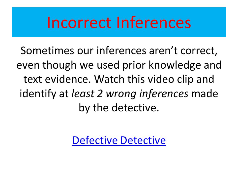 Incorrect Inferences