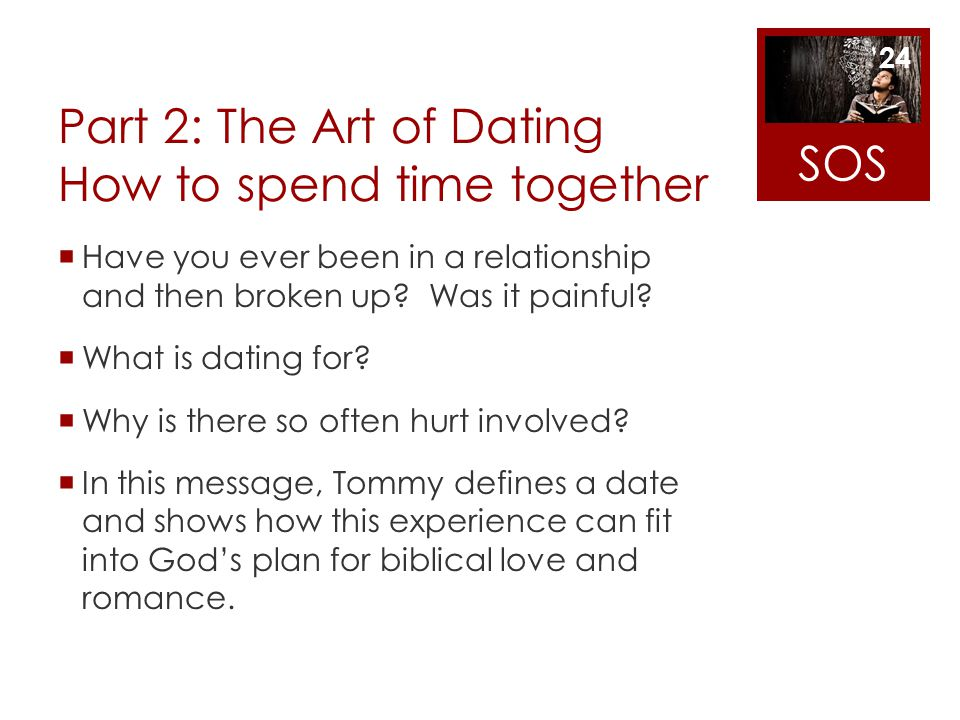 Part 2: The Art of Dating How to spend time together
