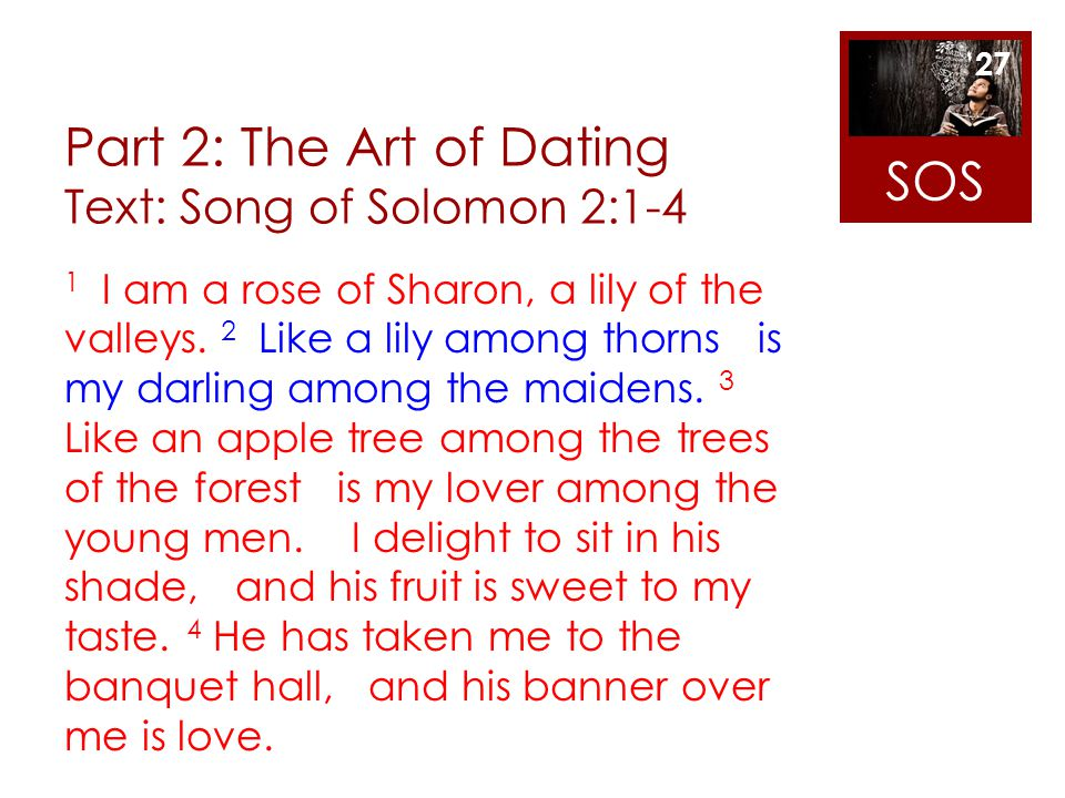 Part 2: The Art of Dating Text: Song of Solomon 2:1-4