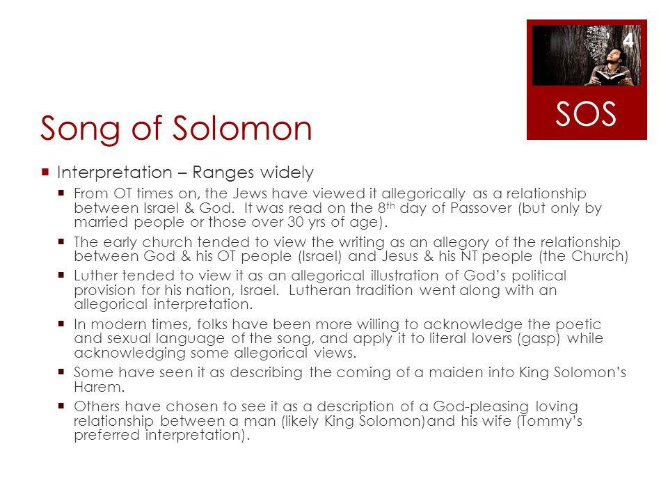 SOS Song of Solomon Interpretation – Ranges widely