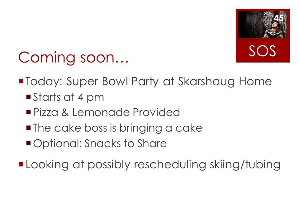 SOS Coming soon… Today: Super Bowl Party at Skarshaug Home