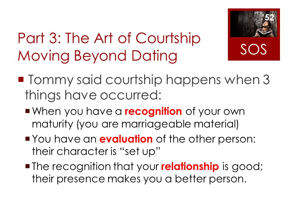 Part 3: The Art of Courtship Moving Beyond Dating