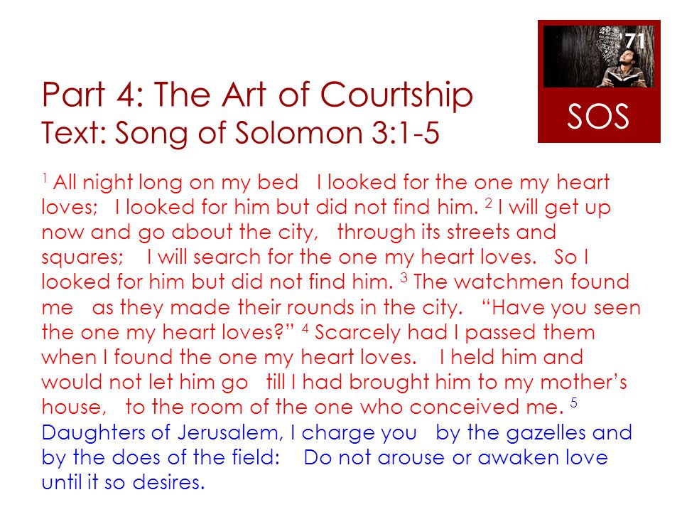Part 4: The Art of Courtship Text: Song of Solomon 3:1-5