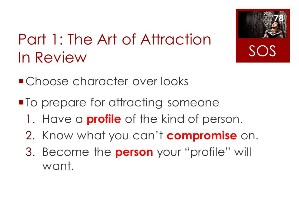 Part 1: The Art of Attraction In Review