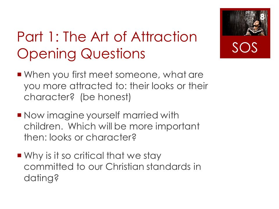 Part 1: The Art of Attraction Opening Questions