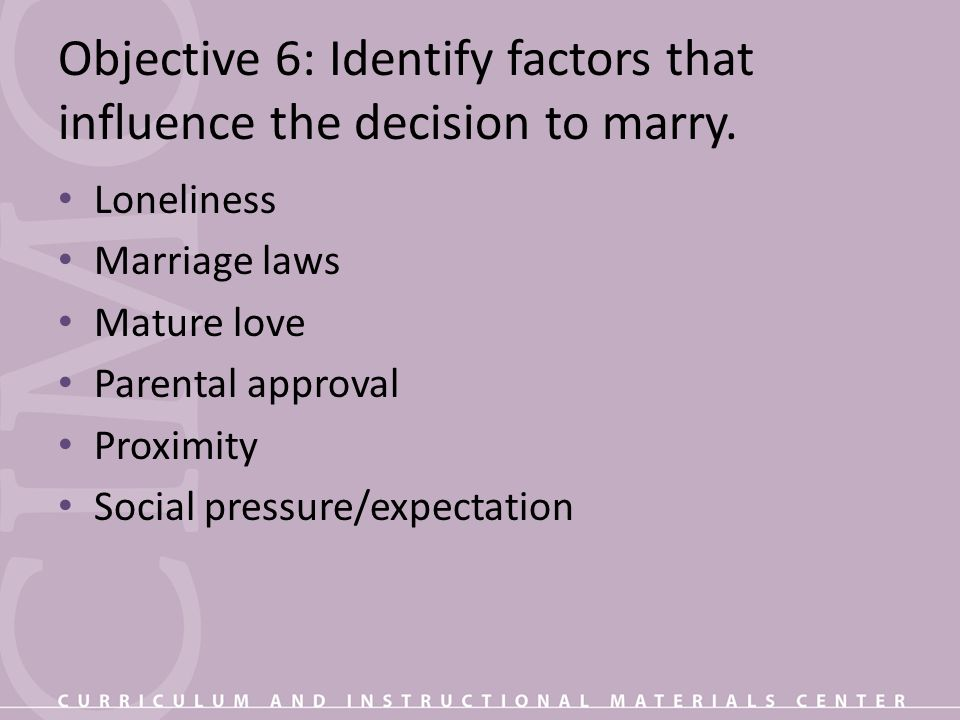 Objective 6: Identify factors that influence the decision to marry.