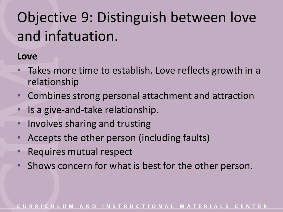 Objective 9: Distinguish between love and infatuation.