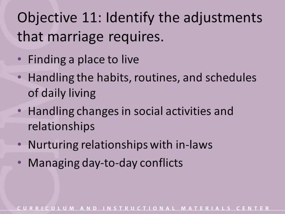 Objective 11: Identify the adjustments that marriage requires.