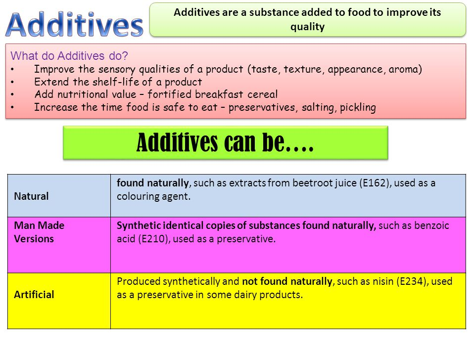 Additives are a substance added to food to improve its quality