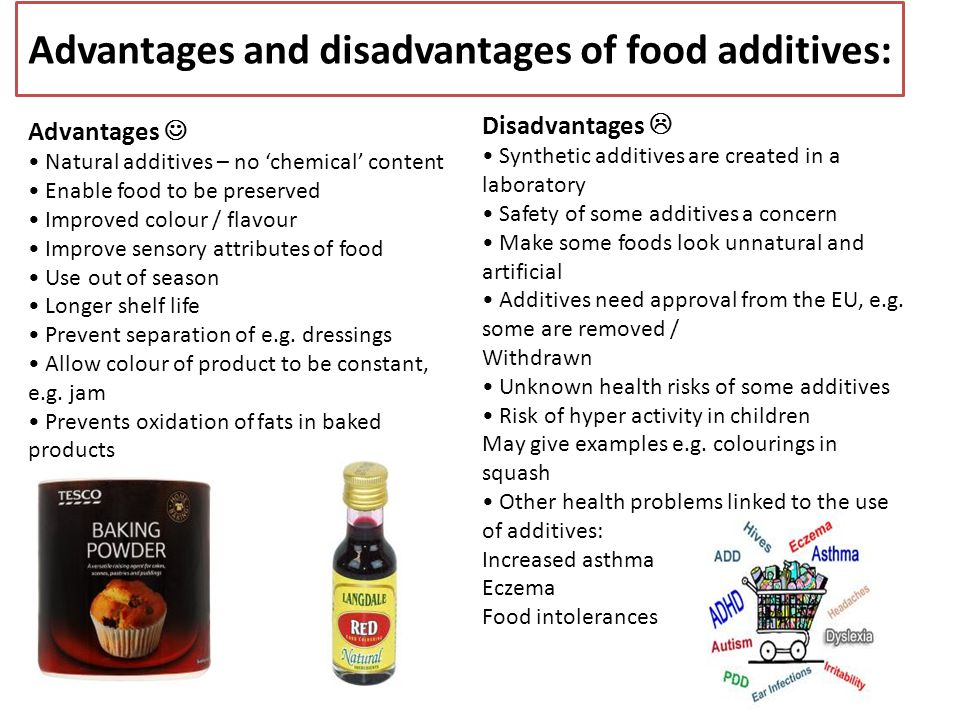 Advantages and disadvantages of food additives: