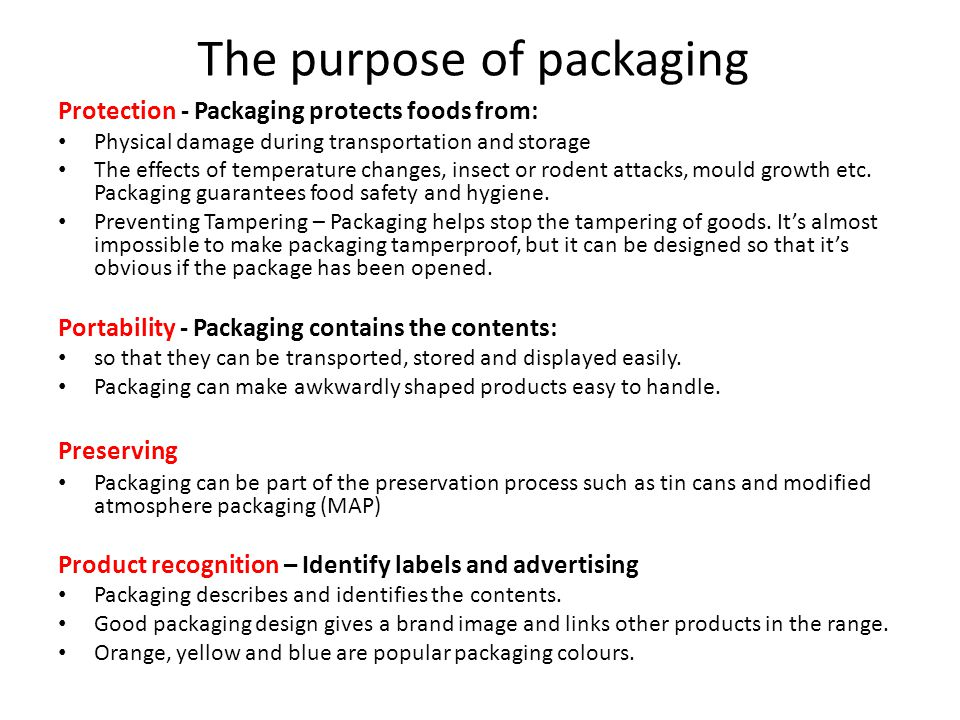The purpose of packaging