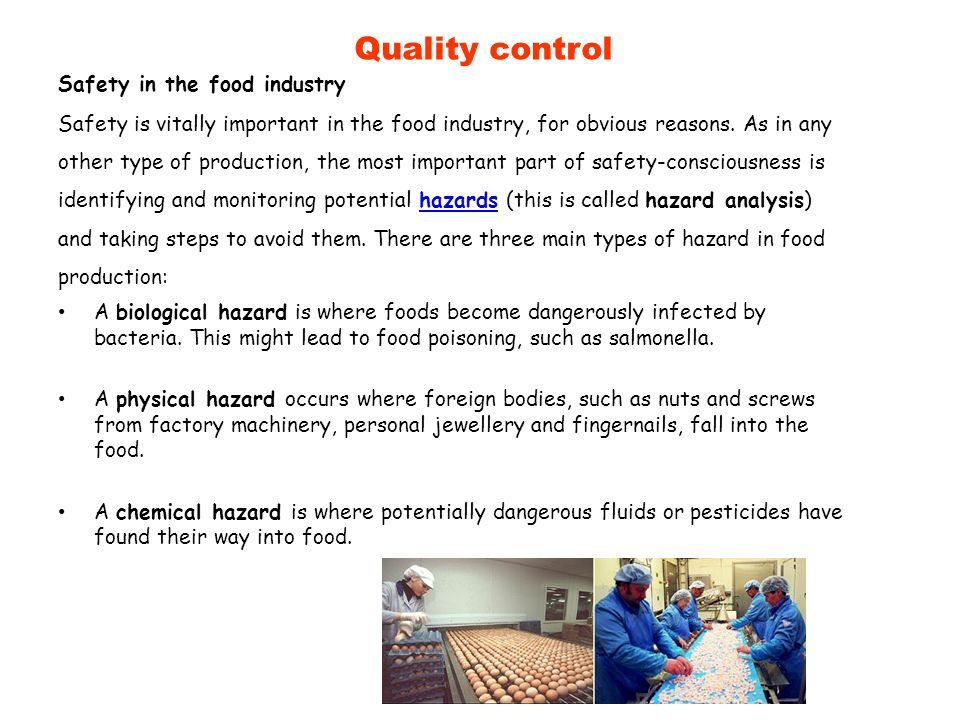 Quality control Safety in the food industry
