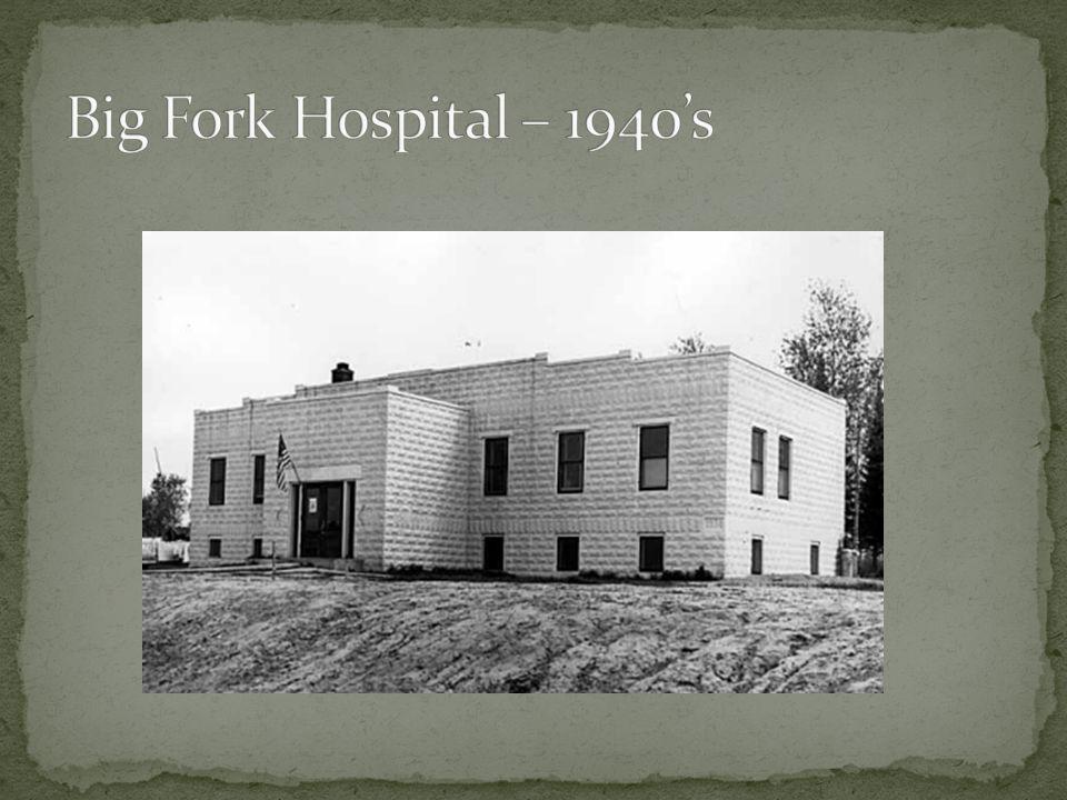Big Fork Hospital – 1940's