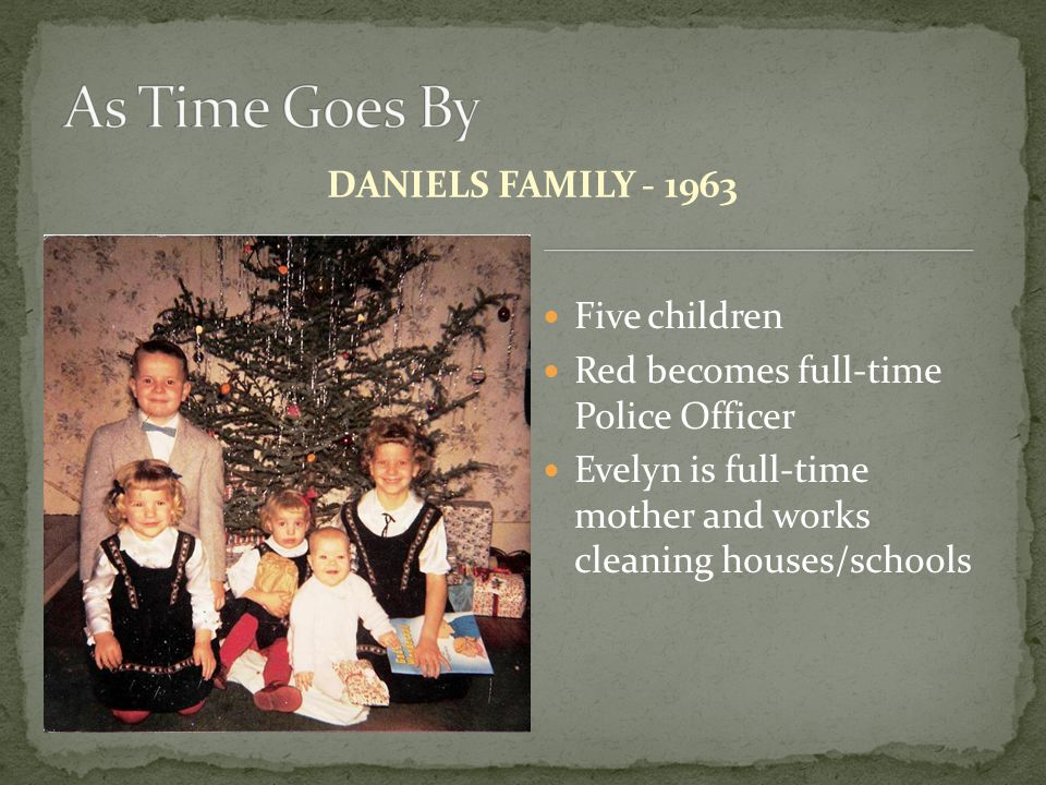 As Time Goes By DANIELS FAMILY - 1963 Five children