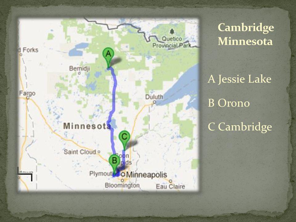 Cambridge Minnesota A Jessie Lake B Orono C Cambridge