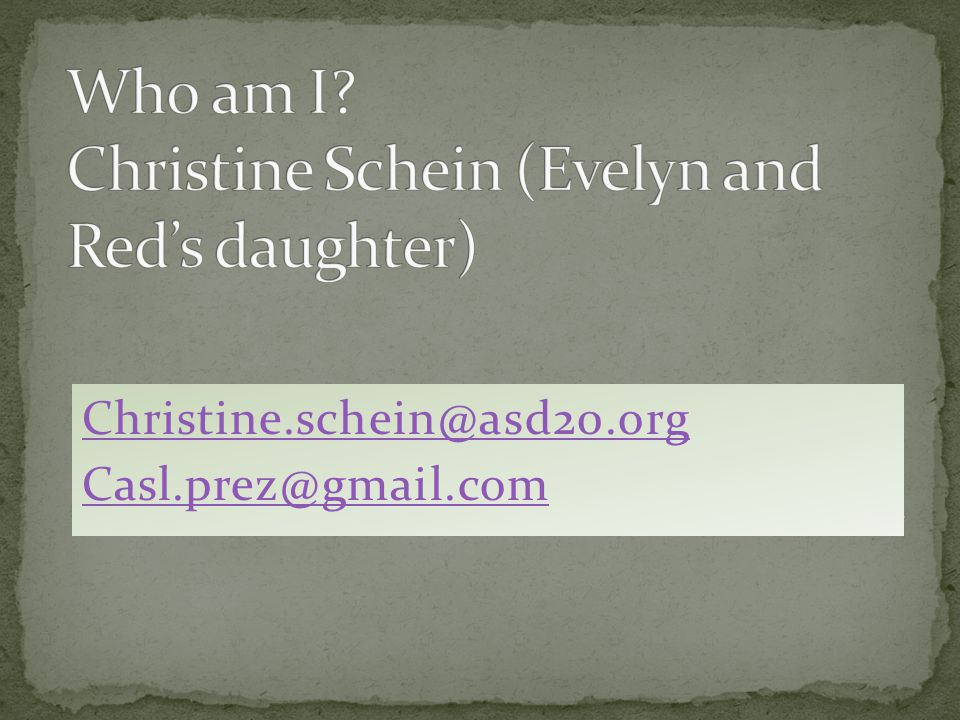 Who am I Christine Schein (Evelyn and Red's daughter)