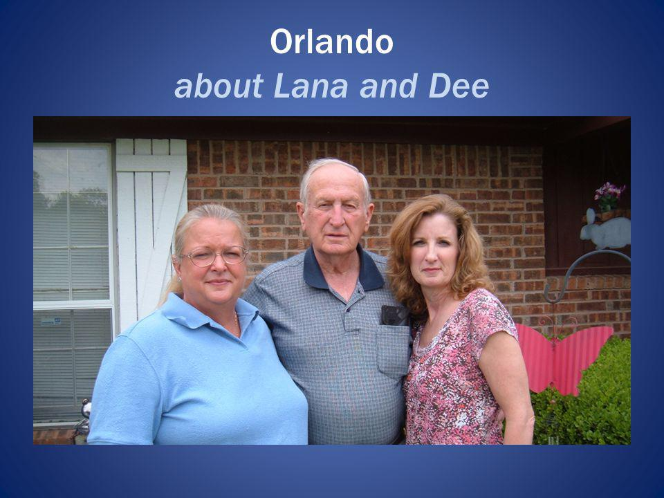 Orlando about Lana and Dee