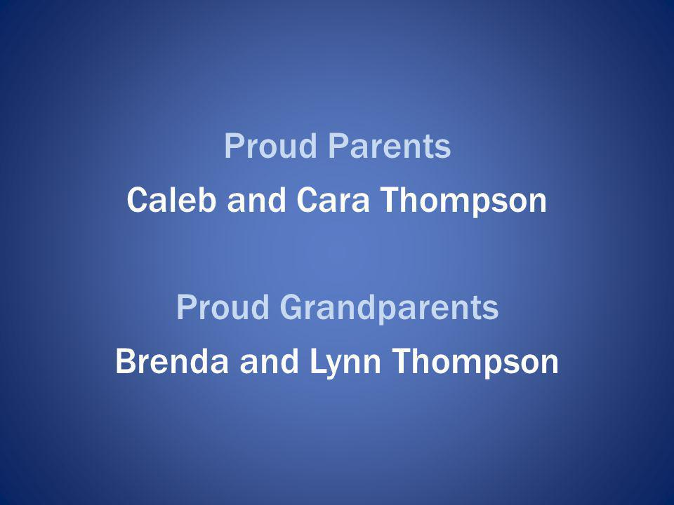 Caleb and Cara Thompson Proud Grandparents Brenda and Lynn Thompson
