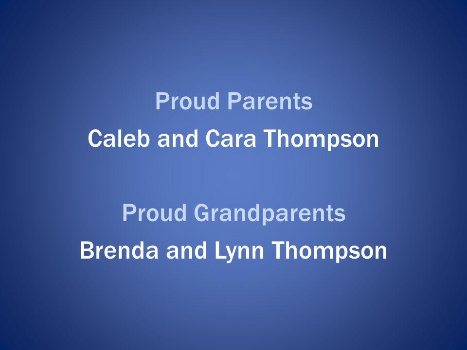 Caleb and Cara Thompson Proud Grandparents Brenda and Lynn Thompson