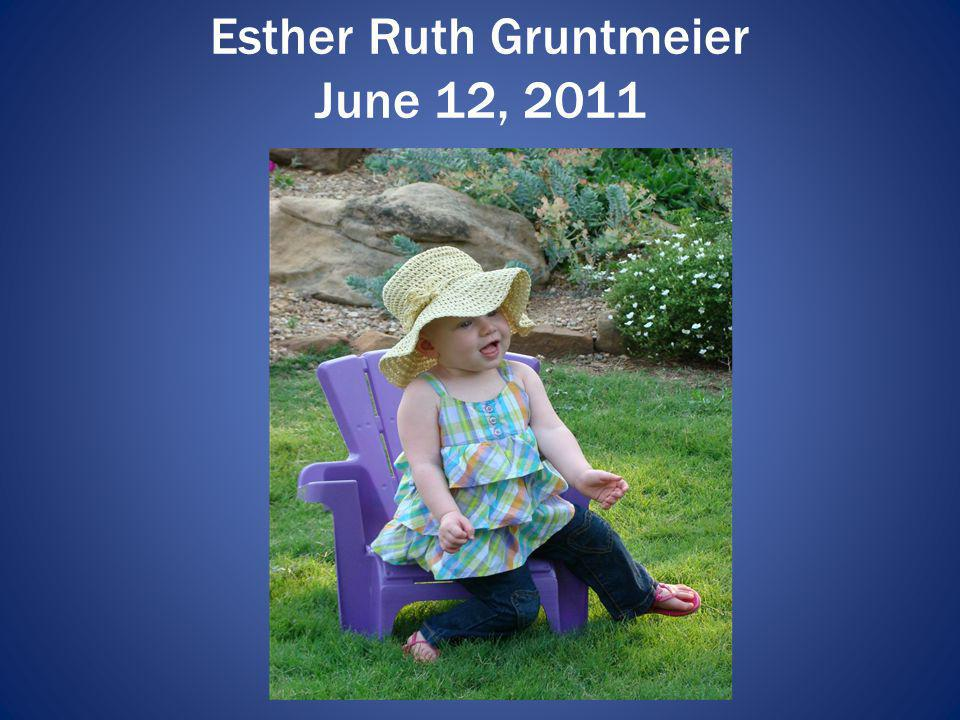 Esther Ruth Gruntmeier June 12, 2011