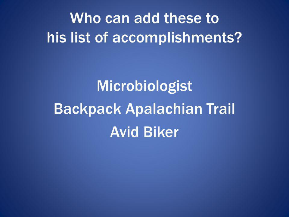 Who can add these to his list of accomplishments