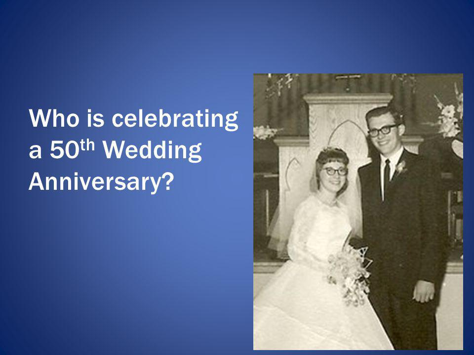 Who is celebrating a 50th Wedding Anniversary