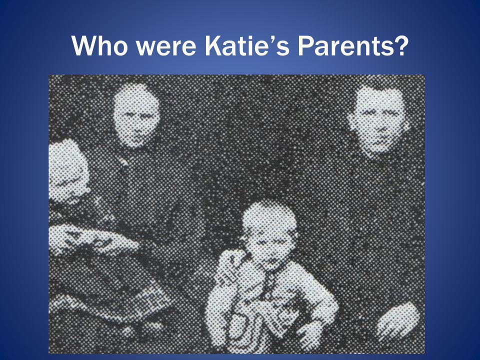 Who were Katie's Parents