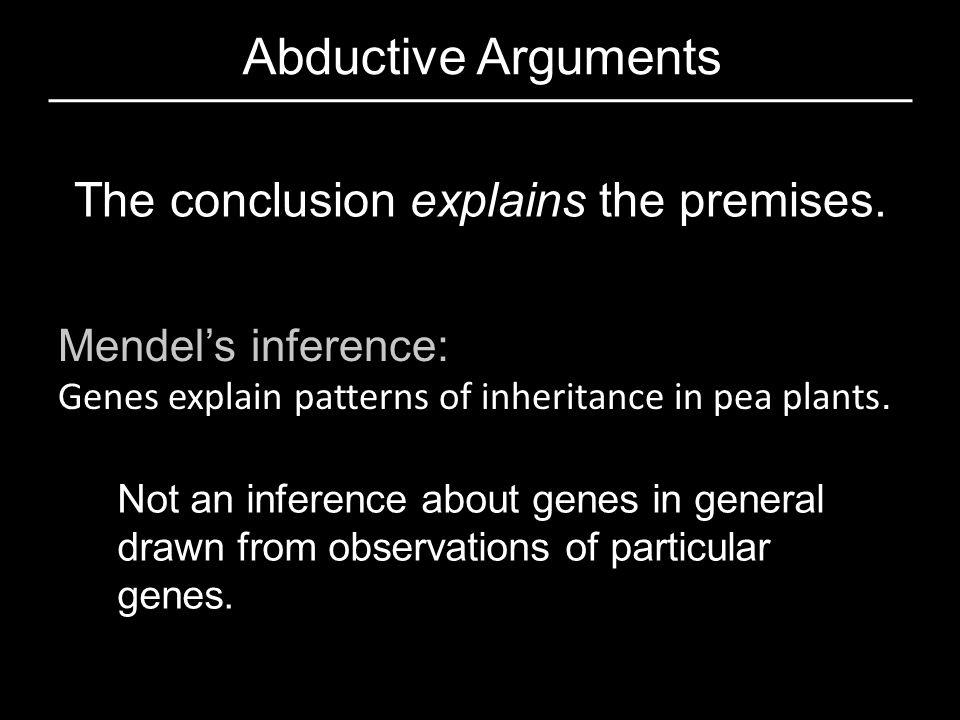 The conclusion explains the premises.
