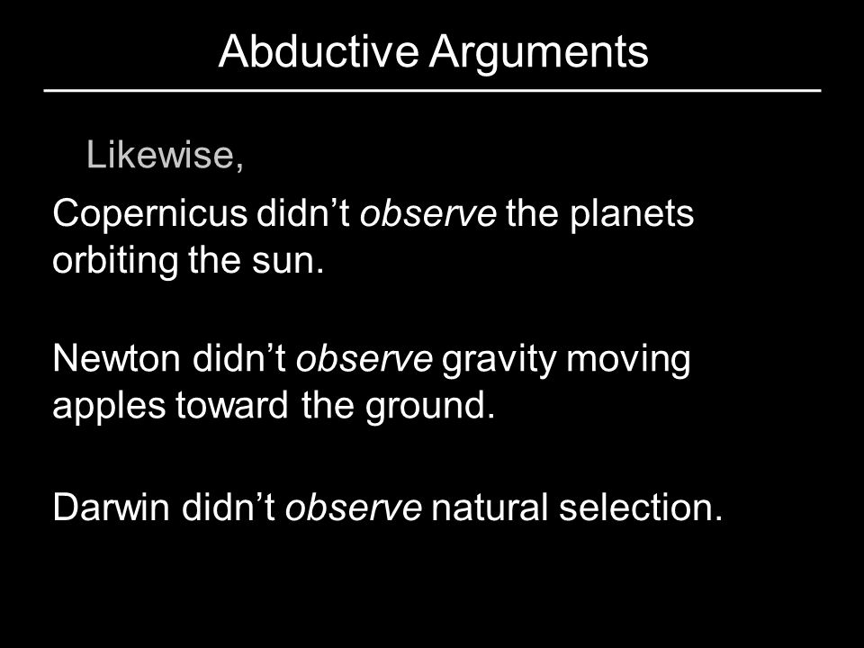 Abductive Arguments Likewise,