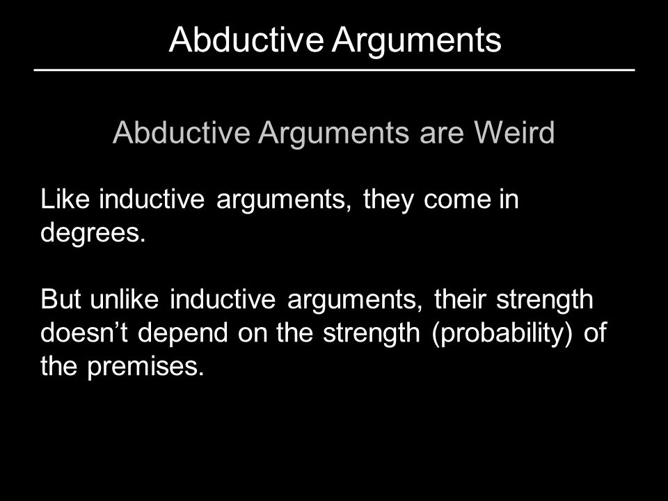 Abductive Arguments are Weird