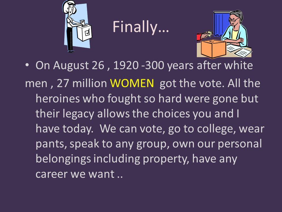 Finally… On August 26 , 1920 -300 years after white