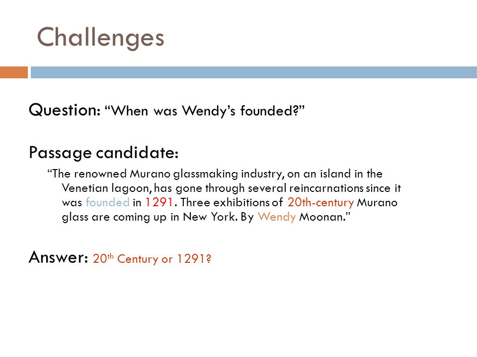 Challenges Question: When was Wendy's founded Passage candidate:
